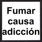 banner fumar causa adiccion